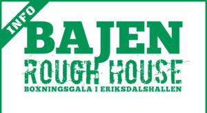 Bajen Rough House 2019