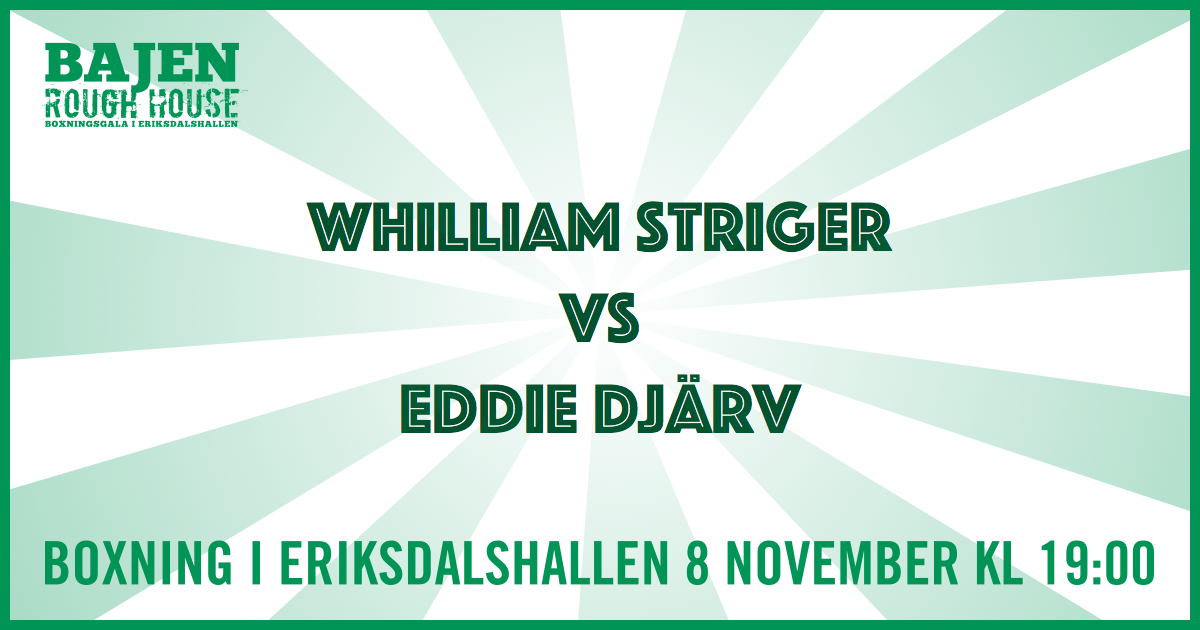 Whilliam Striger vs Eddie Djärv